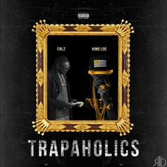 Calz - Trapaholics Feat. King Los