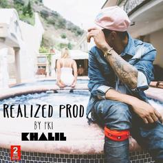 Khalil - Realized (Prod. By FKi)