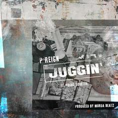 P Reign - Juggin Feat. Young Scooter
