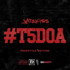 Jadakiss - #T5DOA: Freestyle Edition