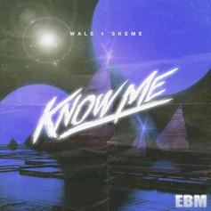 Wale - Know Me Feat. Skeme