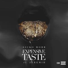 Sicko Mobb - Expensive Taste Feat. Jeremih