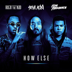 iLoveMakonnen & Rich The Kid - How Else (Remix) Feat. Steve Aoki