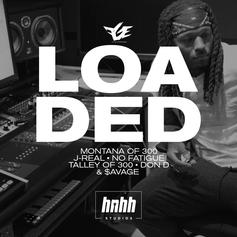 Montana Of 300, J-Real, No Fatigue, Talley Of 300, Don D & $avage - Loaded