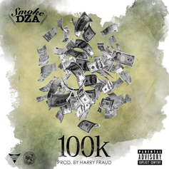 Smoke DZA - 100K (Prod. By Harry Fraud)