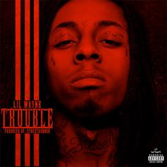 Lil Wayne - Trouble (Mastered) (Prod. By StreetRunner)