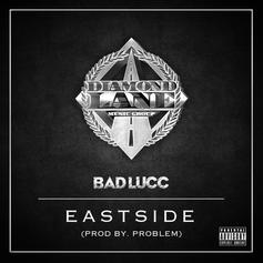 Bad Lucc - Eastside Feat. Problem