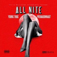 Premadonna - All Nite Feat. Young Thug