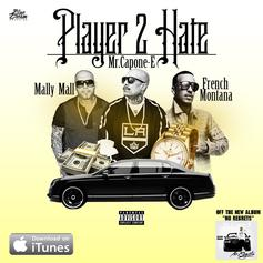 Mr. Capone-E - Player 2 Hate Feat. French Montana & Mally Mall
