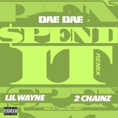 Dae Dae - Spend It (Remix) Feat. 2 Chainz & Lil Wayne
