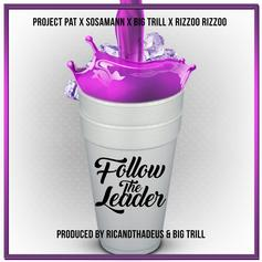 Project Pat - Follow The Leader Feat. Sosamann, Rizzoo Rizzoo & Big Trill