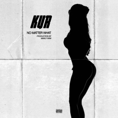 Kur - No Matter What (Prod. By Maaly Raw)