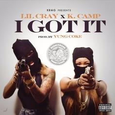 Lil Cray - I Got It Feat. K Camp