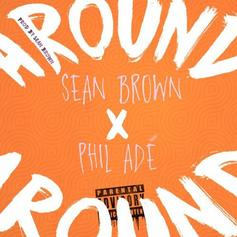 Sean Brown - Around Feat. Phil Ade