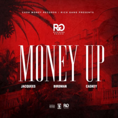 Jacquees, Birdman & Caskey - Money Up
