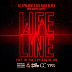 DJ Spinatik - Life Line Feat. Big Bank Black, Quavo & Offset