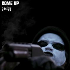 P Reign - Come Up