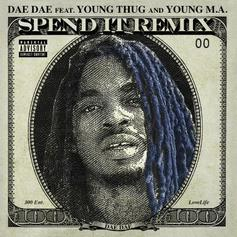 Dae Dae - Spend It (Remix) Feat. Young Thug & Young M.A