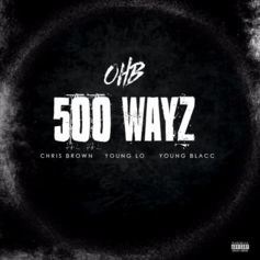 Chris Brown - 500 Wayz Feat. Young Lo & Young Blacc