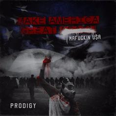 Prodigy - Make America Great Again: Mafuckin U$A