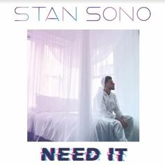 Stan Sono - Need It