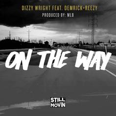 Dizzy Wright - On The Way Feat. Demrick & Reezy