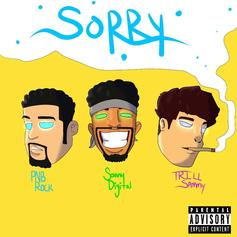 Trill Sammy - Sorry Feat. PnB Rock & Sonny Digital (Prod. By Young Chop)
