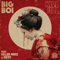 Big Boi - Kill Jill Feat. Killer Mike & Jeezy