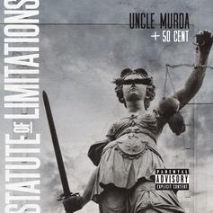 Uncle Murda - Statute Of Limitations Feat. 50 Cent