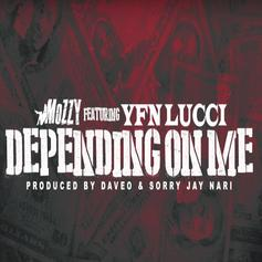 Mozzy - Depending On Me Feat. YFN Lucci