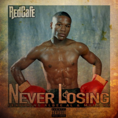 Red Cafe - Never Losing  Feat. Mula Ru & Al Bee Al