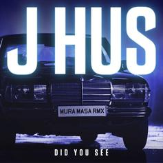 J Hus - Did You See (Mura Masa Remix)