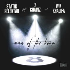 Statik Selektah - Man Of The Hour Feat. 2 Chainz & Wiz Khalifa