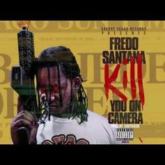 Fredo Santana - Kill You On Camera
