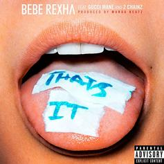 Bebe Rexha - That's It Feat. 2 Chainz & Gucci Mane