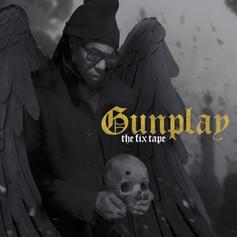 Gunplay - The Fix Tape [Stream]