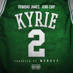 "Menace Recruits Trinidad James & King Chip For ""Kyrie"""