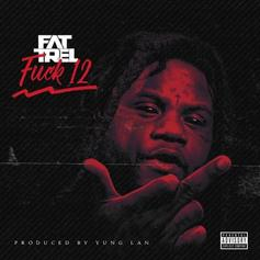 """FAT TREL Makes His Return With """"First Day Out (F*ck 12)"""""""