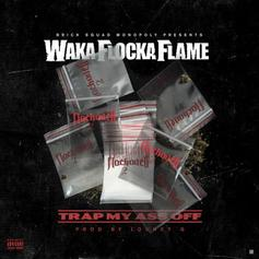 "Waka Flocka Returns With ""Trap My Ass Off"""