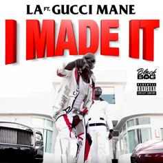 """Gucci Mane Guests On LA's """"I Made It"""": Listen"""