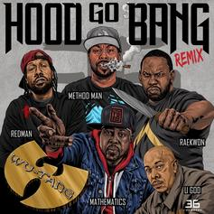 """Wu-Tang Clan Release New Remix To """"Hood Go Bang!"""""""