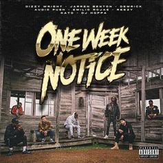 "Listen To One Week Notice's ""Get It N Go"" Feat. Dizzy Wright, Audio Push, Demrick & More"
