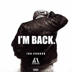 """Jon Connor Makes His Return With """"I'M BACK."""""""