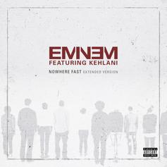 "Eminem Releases Extended Version Of ""Nowhere Fast"" Feat. Kehlani"