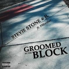 "Stevie Stone & JL Were ""Groomed By The Block"" In New Track"