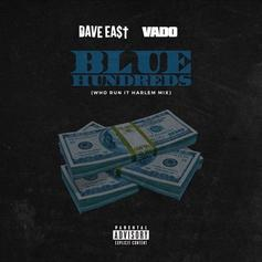 "Dave East & Vado Come Back With ""Blue Hundreds"""