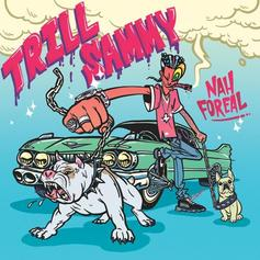 "Trill Sammy Releases New Song ""Nah Foreal"""