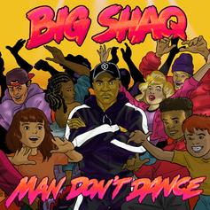 """Big Shaq Is Back With """"Man Don't Dance"""""""