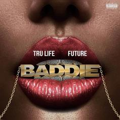 "Future ""Back In His Bag"" On Tru Life's New Single ""Baddie"""