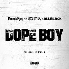 "Philthy Rich Spits Fire With Rexx Life Raj & ALLBLACK On ""Dope Boy"""